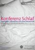 Konferenz Schlaf: Somnologie - Erkenntnisse einer neuen Wissenschaft